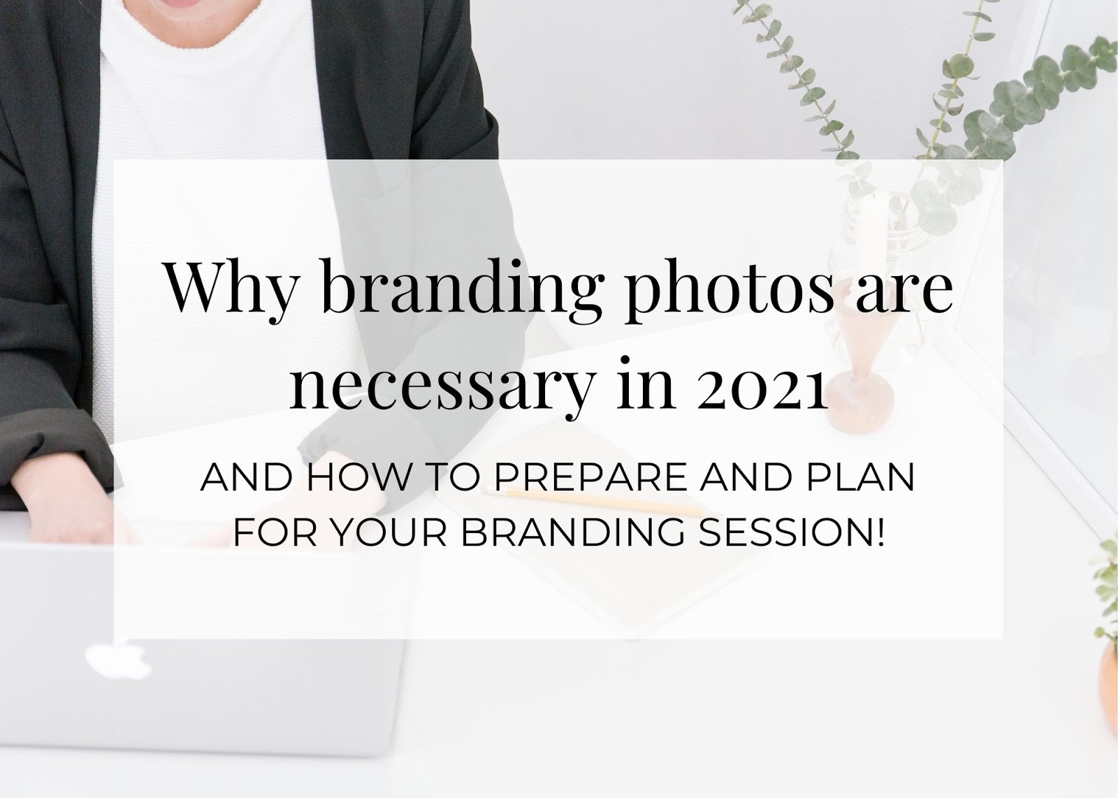 How to Prepare and Plan for your Branding Photography Session – Guest Post by Chelsey Rocha
